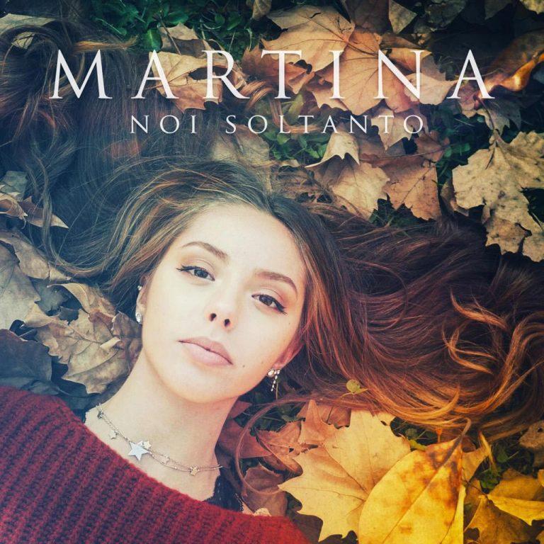 """""""Noi soltanto"""", in radio e nei digital store il singolo di Martina"""