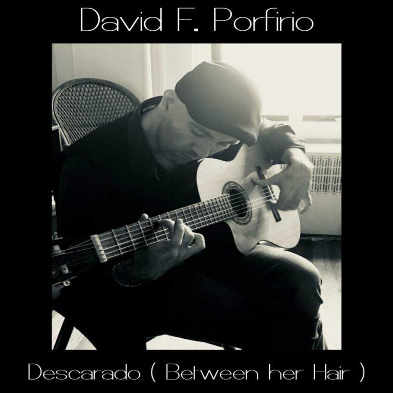 Descarado (Between her hair), singolo e video per David F. Porfirio
