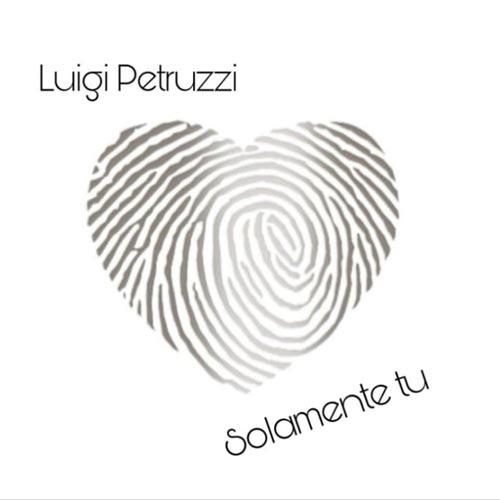 """""""Solamente Tu"""" il concept album che segna il ritorno di Luigi Petruzzi"""