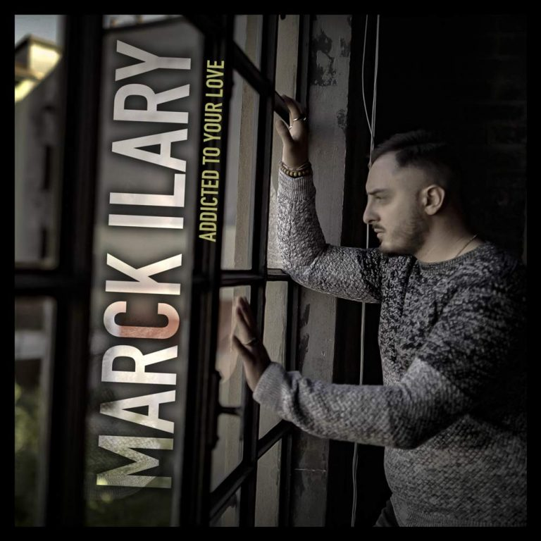"""""""Addicted To Your Love"""", il nuovo singolo di Marck Ilary"""