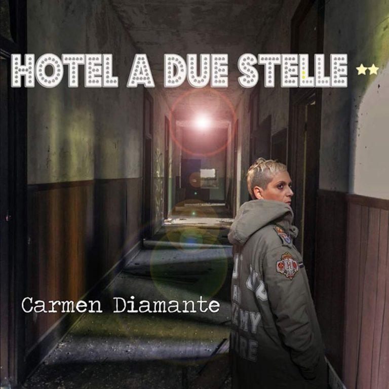 """Carmen Diamante fuori con """"Hotel a due Stelle"""""""