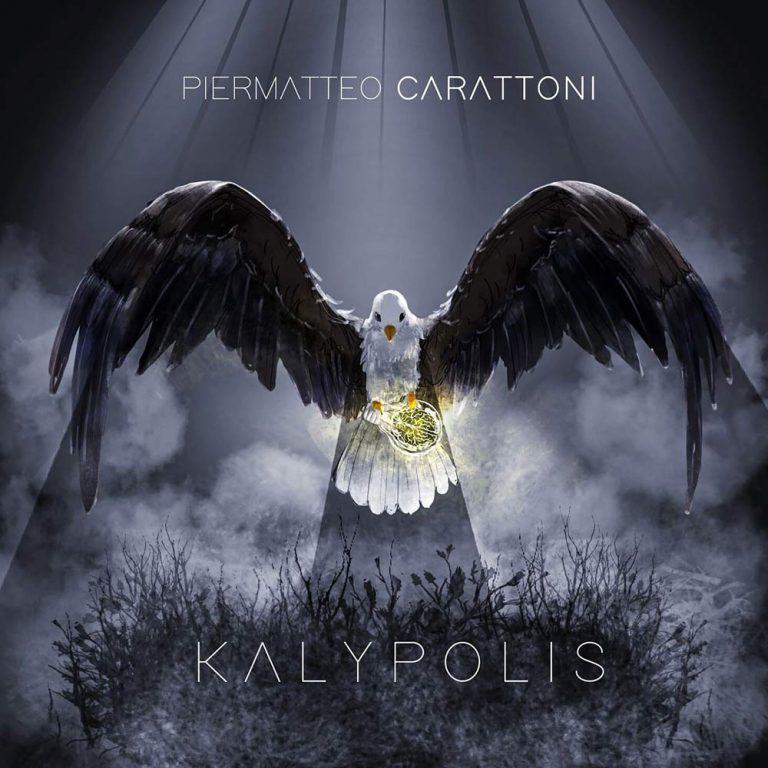 """Piermatteo Carattoni annuncia il disco """"Kalypolis"""""""