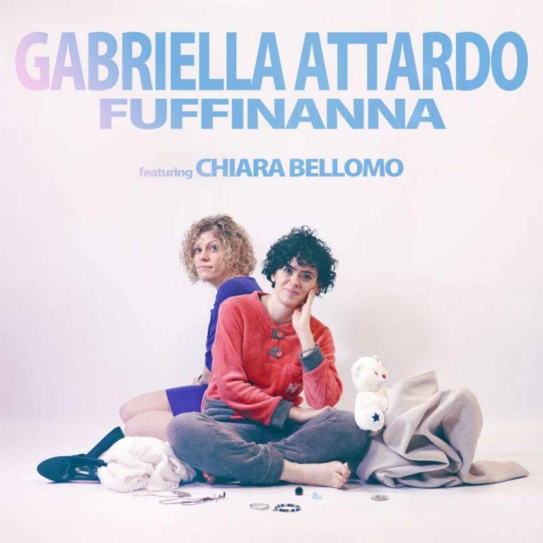 """Gabriella Attardo: con il feat. di Chiara Bellomo esce """"Fuffinanna"""""""