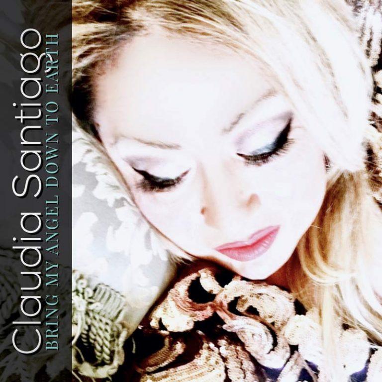 """""""Bring My Angel Down To Earth"""": fuori il nuovo singolo di Claudia Santiago"""